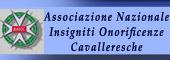 ONORIFICENZA CAVALLERESCA,Insigniti onorificenze cavalleresche,ONORIFICENZE CAVALLERESCHE,CAVALIERE,CAVALIERI